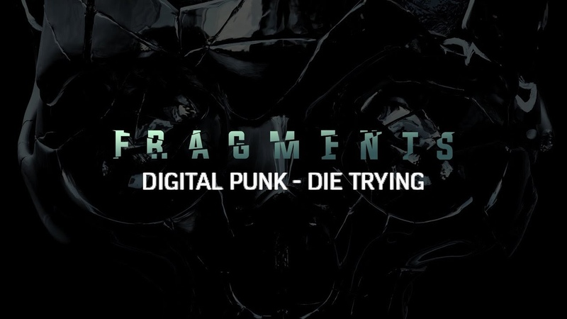 Digital Punk - Die Trying (FRAGMENTS)