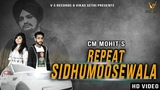Sidhumoosewala Repeat | Full Hd Videos 2019 | CM Mohit | Jass Brar | New Punjabi songs | VS Records
