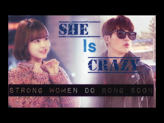 She is crazy but she is mine || Strong women do bong soon MV