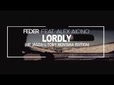 Feder feat. Alex Aiono - Lordly (Mr J