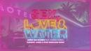 Sex, Love Water (remix) - Sunnery James Ryan Marciano