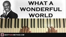 HOW TO PLAY Louis Armstrong What A Wonderful World Piano Tutorial Lesson