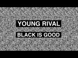 Young Rival - Black is Good (Parallel-Eye Strereogram)