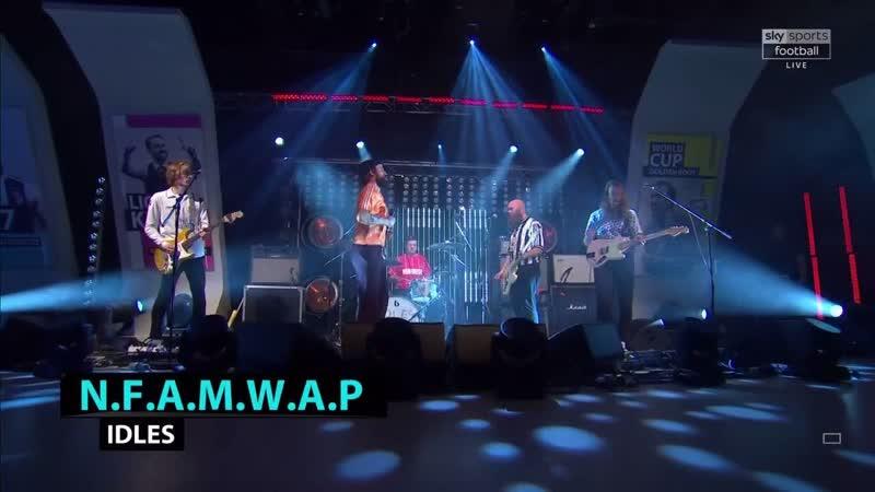 IDLES - N.F.A.M.W.A.P (Soccer AM)