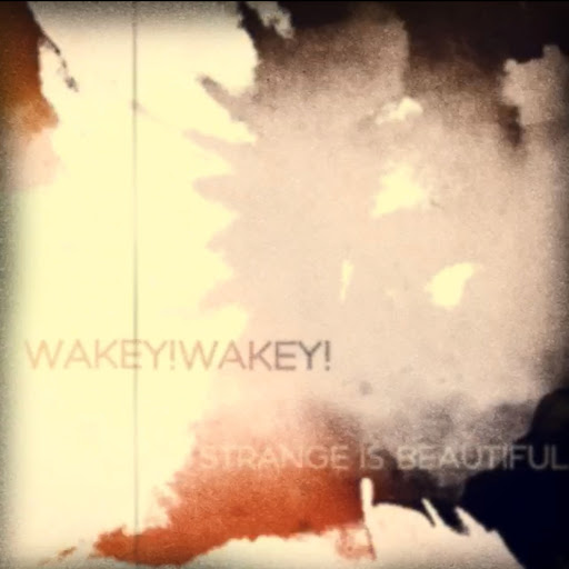 Wakey!Wakey! альбом Strange is Beautiful