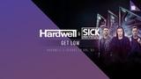 Hardwell &amp SICK INDIVIDUALS - Get Low