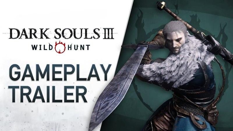 Dark Souls 3: Wild Hunt - Gameplay Trailer