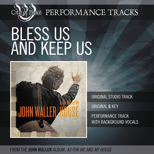 John Waller альбом Bless Us And Keep Us (Performance Track)