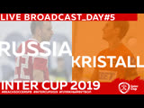 RUSSIA - KRISTALL DAY 5 1500 #INTERCUP2019