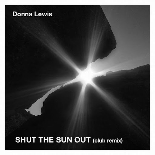 Donna Lewis альбом Shut the Sun Out (Remix)