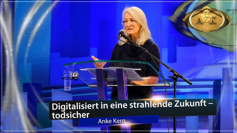 "16. AZK: ""Digitalisiert in eine strahlende Zukunft – todsicher!"" - Anke Kern   www.kla.tv/13437"