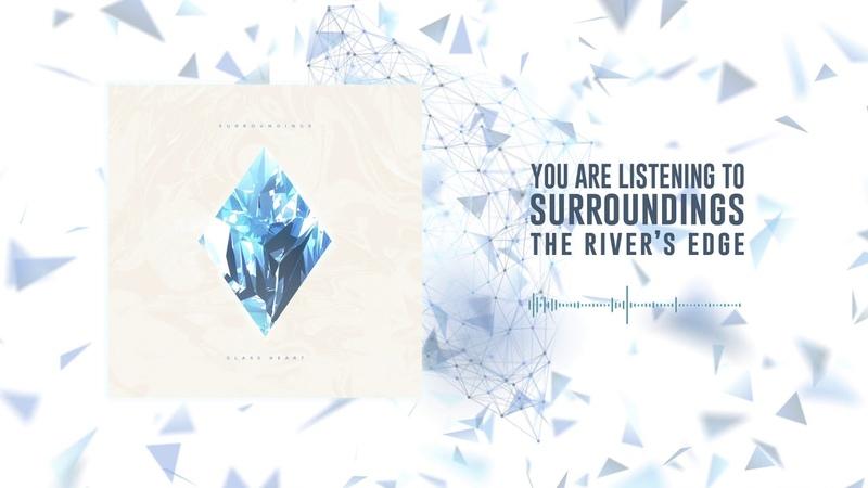 Surroundings - The Rivers Edge