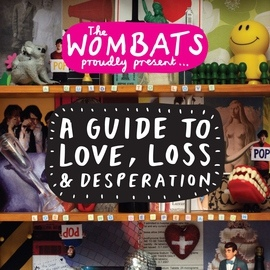 The Wombats альбом Proudly Present....A Guide To Love, Loss & Desperation