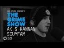 The Grime Show: AK Kannan (Scumfam)