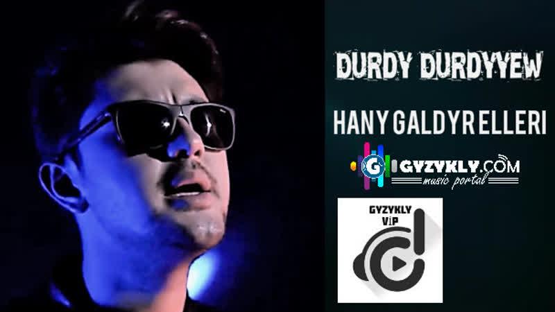 Durdy Durdyyew - Hany galdyr elleri