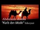 Abdulaziz domla - Ka'b ibn Molik 1-qism...Абдулазиз домла- Каъб ибн Молик 1-_144p.3gp