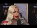Интервью Леди Гаги для «Access» Премьера фильма в Лос-Анджелесе