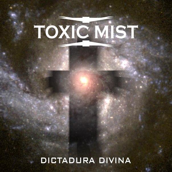 Toxic Mist - Dictadura Divina (2012)