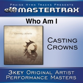 Casting Crowns альбом Who Am I [Performance Tracks]