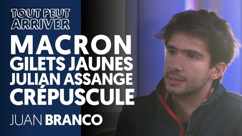 JUAN BRANCO SUR MACRON, LES GILETS JAUNES, CRÉPUSCULE, ASSANGE...