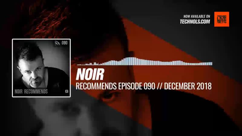 @noirmusic - Recommends Episode 090 Periscope Techno music