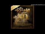 Banda El Recodo - Yo Se Que Te Acordaras (Feat. Julio Preciado)