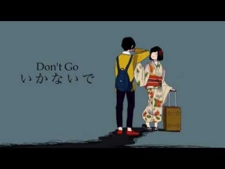 Don't Go {English Sub}~ Kaai Yuki