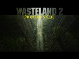 Wasteland 2 Directors Cut (PC) p2