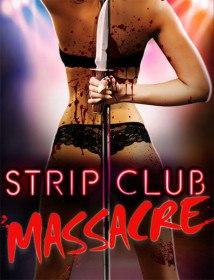 Резня в стрип-клубе / Strip Club Massacre (2017)