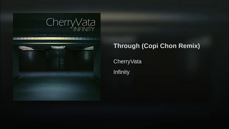 CherryVata Through Copi Chon Remix