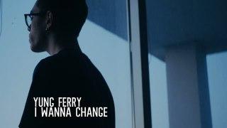 yung ferry - i wanna change