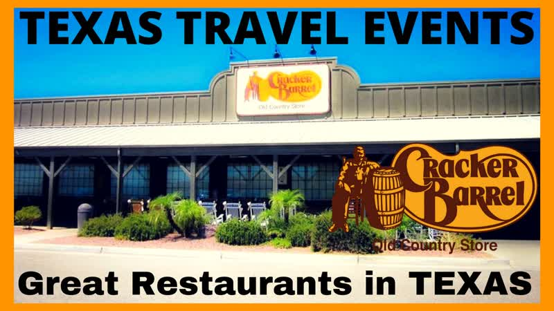 CRACKER BARREL Great Restaurants in TEXAS TEXAS TRAVEL EVENTS 3