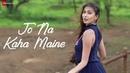 Jo Na Kaha Maine - Official Music Video   Aamir Shaikh Robica Chaudhuri   Karam Khan Ruma Sharma