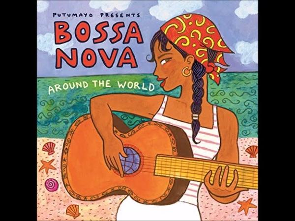 Putumayo Presents - Bossa Nova Around The World