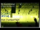 Dj kontrolar Вася Бурцев - Not ForGotTeN Mixed 2014