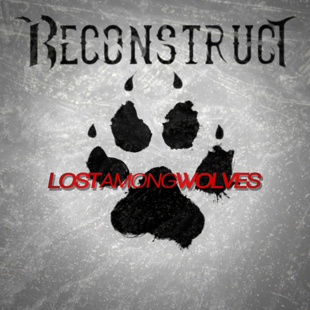 Reconstruct - Lost Among Wolves [EP] (2016)