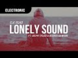 Elk Road - Lonely Sound ft. Celph Titled &amp Desiree Dawson