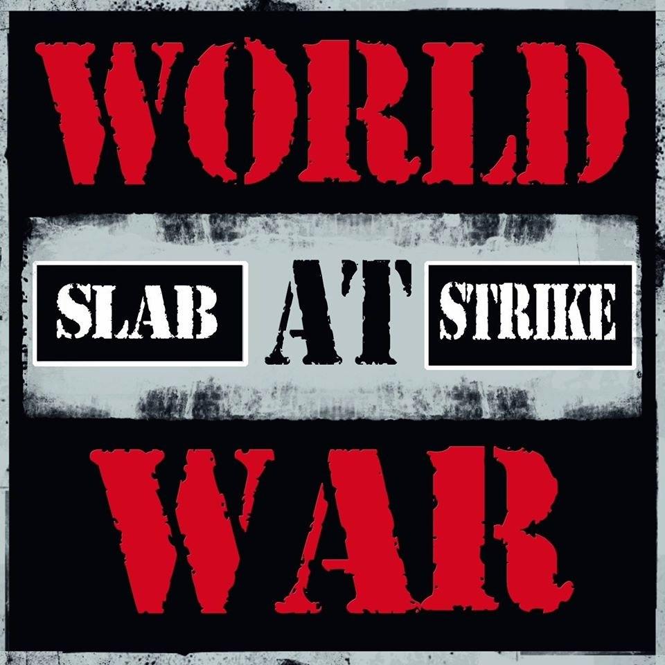 Slab Strike - World at War (2016)