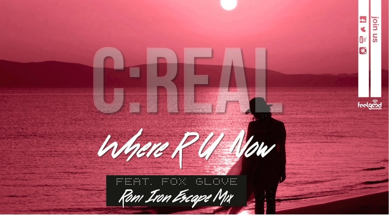 CReal - Where R U Now - (Roni Iron Escape Mix)