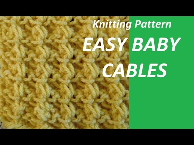 Knitting Pattern *VERY EASY BABY CABLES *