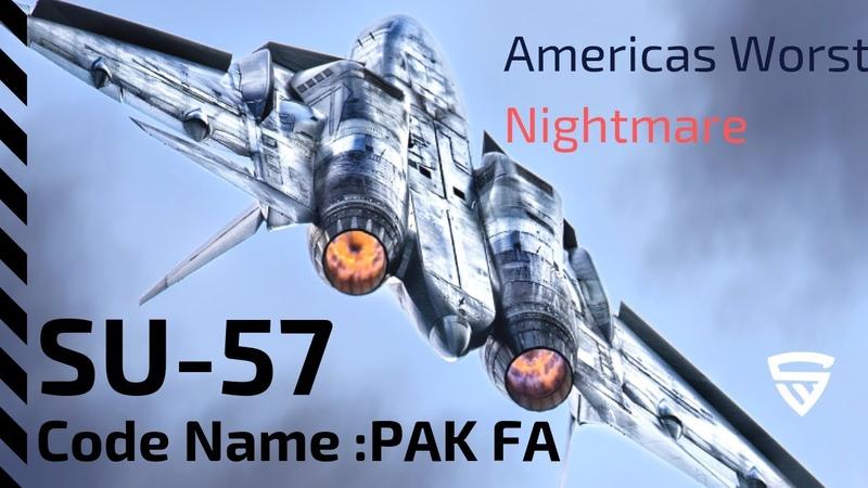 Russia's PAK FA SU 57 Stealth Fighter: America's Worst Nightmare?