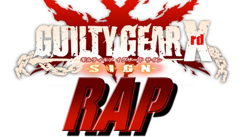 Guilty Gear Xrd -SIGN- |Rap Song Tribute| DEFMATCH - Lets Bring It On
