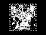 PRISON SHANK - WORLD OF FAILURE 2018 - Grindcore