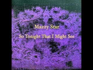 Mazzy Star - So Tonight That I Might See (full album)