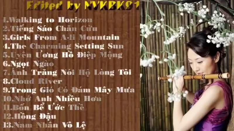 Hòa Tấu Sáo Trúc Hay Nhất Chọn Lọc - Tiếng Sáo Trung Hoa - Chinese Bamboo Flute