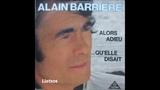 ALAIN BARRIERE - ALORS ADIEU - 1981 - LIATSOS OLDIES
