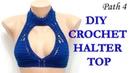 DIY CROCHET HALTER TOP Choker top Path 4 Чокер топ часть 4