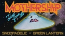 DJ Snoopadelic x Green Lantern are Live From The Mothership