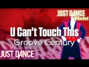 Just Dance Unlimited | U Can't Touch This - Groove Century | Just Dance 1