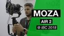 Moza Air 2 First look @ IBC